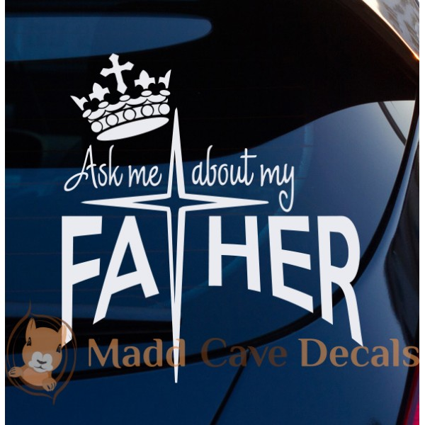 Ask Me About My Father Decal