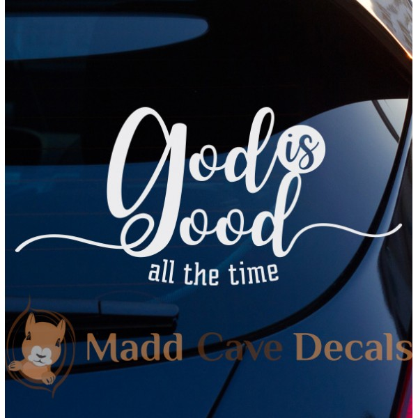 God Is Good All The Time Christian Decal
