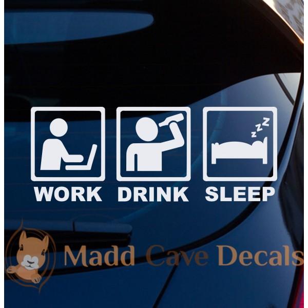 Work Drink Sleep Decal