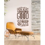 Let Us Not Grow Weary - Galatians 6:9 Wall Decal