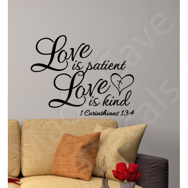 Love is Patient Love is Kind 1 Corinthians 13:4 Wall Decal