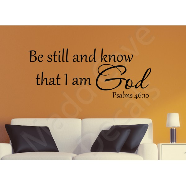 Psalm 46:10 - Be Still And Know That I Am God - Christian Wall Decal