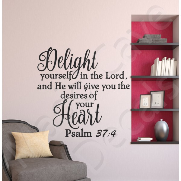 Delight Yourself In The Lord Psalm 37:4 - Christian Wall Decal