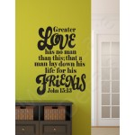 Christian Wall Decal - Greater Love Has No Man John 15:13