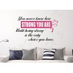 Wall Decal - Never Know How Strong Your Are